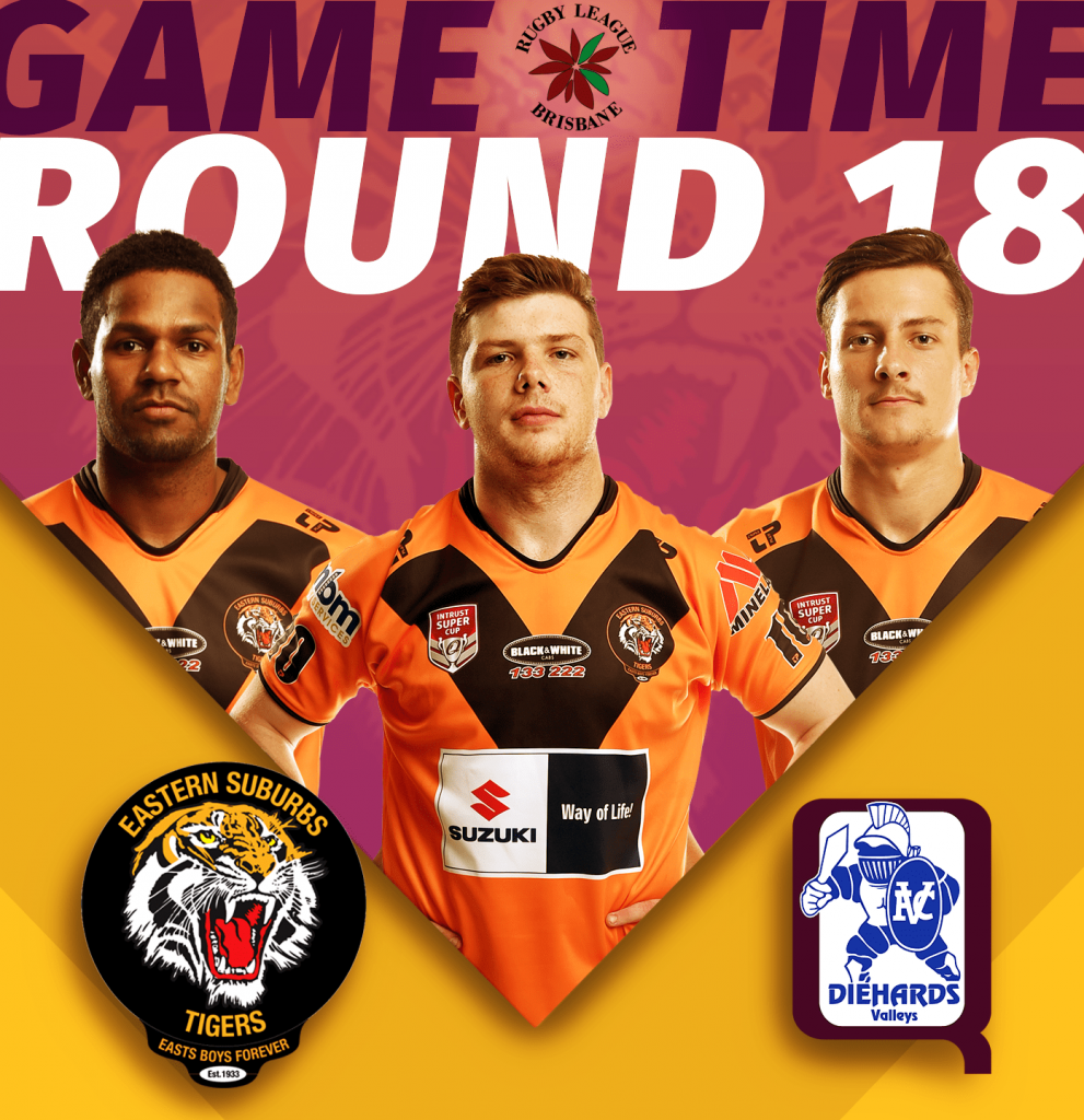 Rd 17 of Brisbane Rugby League Easts Tigers taking on Valleys Diehards at Emerson Park, kick off 3pm, Saturday 17th of August;