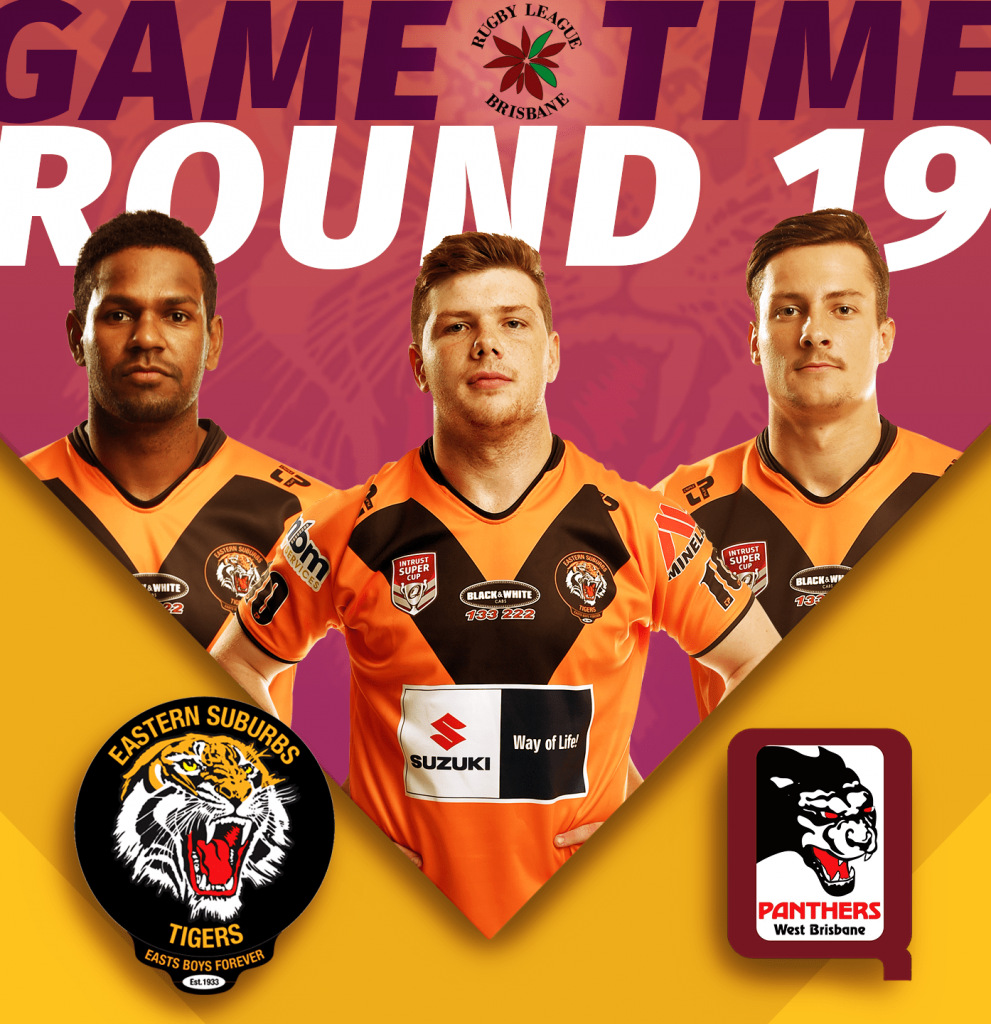 Rd 19 of BRL Easts Tigers taking on West Brisbane Panthers at Kev McKell Oval, kick off 4:30pm, Saturday 24th of August