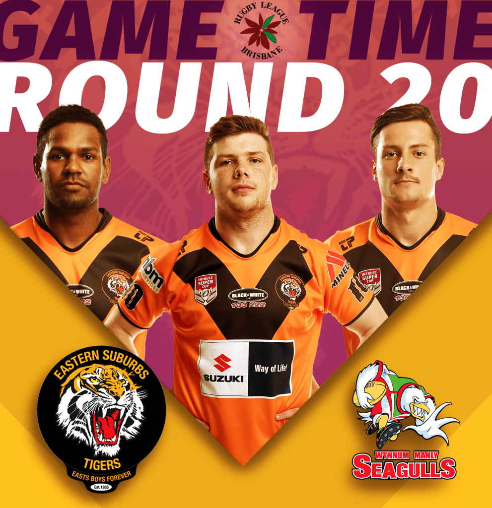 Rd 20 BRL Easts Tigers V Wynnum Manly Seagulls at Langlands Park, Coorparoo, game is on Saturday 31 August, 1pm kick off