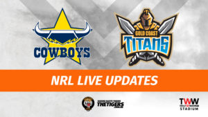 Cowboys Titans NRL Live Updates on TheTigers